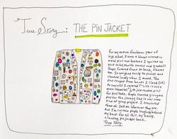 True Story: Pin Jacket