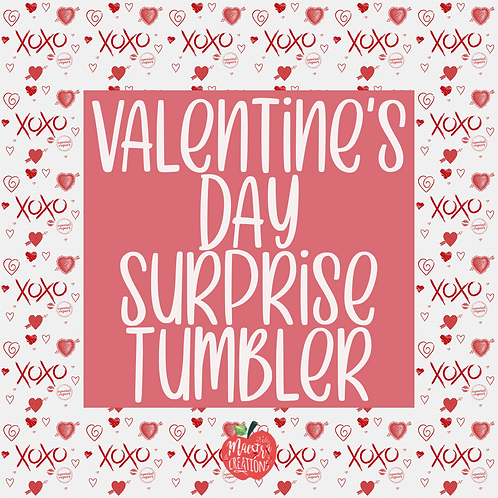 Valentine's Day Surprise Tumbler