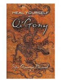 Heal Yourself with Qi Gong  by Sifu George Picard