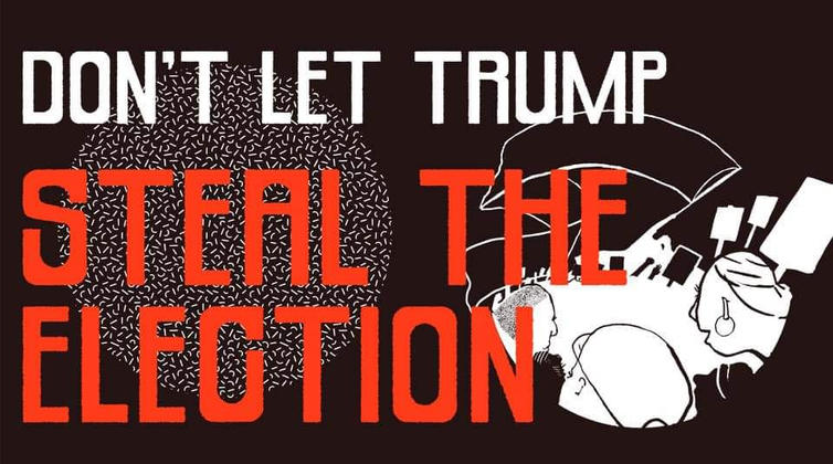 Don't Let Trump Steal the Election!