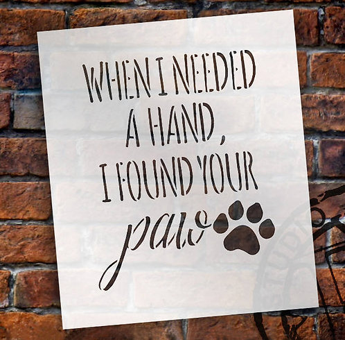 When I Needed ... Paw Stencil