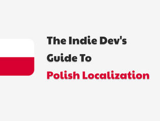 The Indie Dev's Guide To Polish Localization
