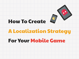 How To Create A Localization Strategy For A Mobile Game