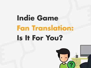 Indie Game Fan Translation — Is It For You?