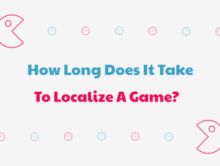 How Long Does It Take To Localize An Indie Game?