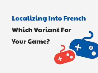Localizing A Game Into French — Which Variant Should You Choose?