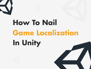 How to Nail Game Localization in Unity