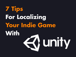 7 Tips for Localizing Your Indie Game In Unity