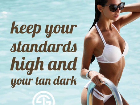 Put on a Spray Tan and live a little...