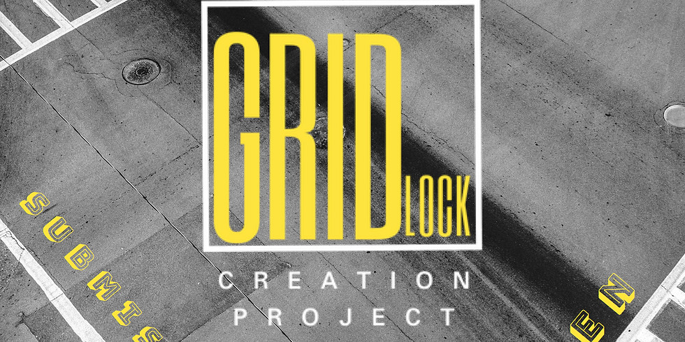 """""""GRIDlock Creation Project"""" Artist Submissions NOW OPEN"""