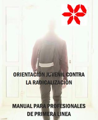 Manual para profesionales de primera linea:  Orientación juvenil contra la radicalización.