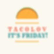 Tacolov It's Friday!