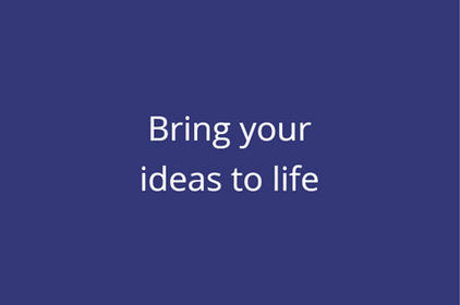 Bring your ideas to life tile.png