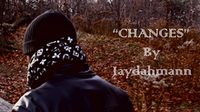 """Changes"" - Jaydahmann Official Music Video"