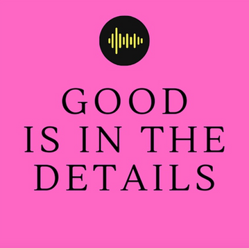 Good is in the Details - 05.29.20
