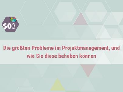 Die größten Probleme im Projektmanagement, und wie Sie diese beheben können