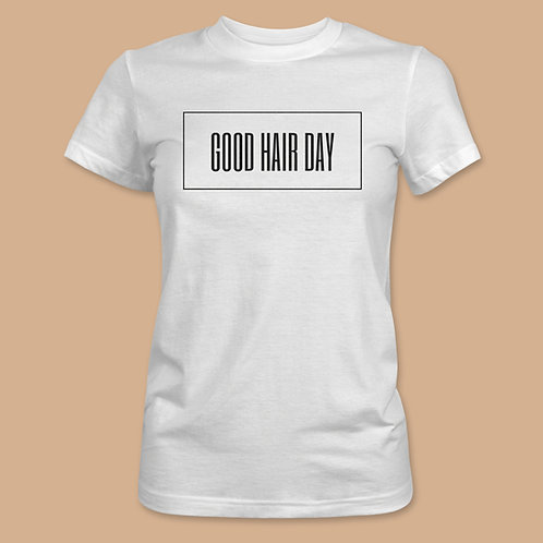Good Hair Day Deluxe T-Shirt