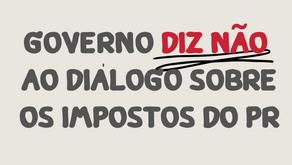 Governo diz NÃO ao diálogo sobre carga tributária no Paraná