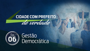 Novo episódio questiona se municípios possuem gestão democrática