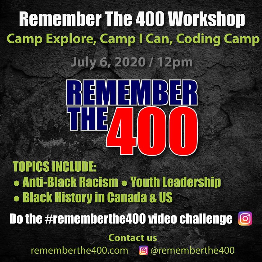 Remember The 400 Workshop