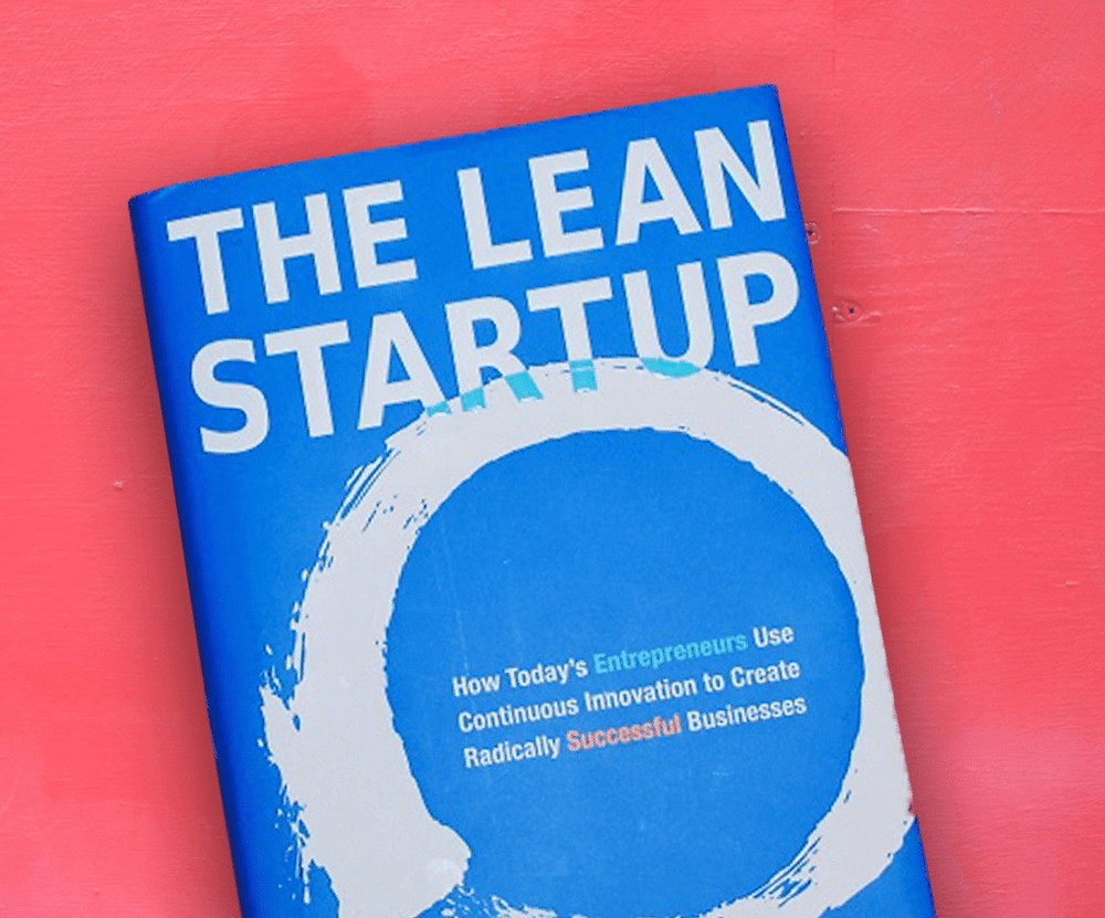 The Lean Startup by Eric Ries book.