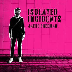 Jamie Freeman - Isolated Incidents.jpg