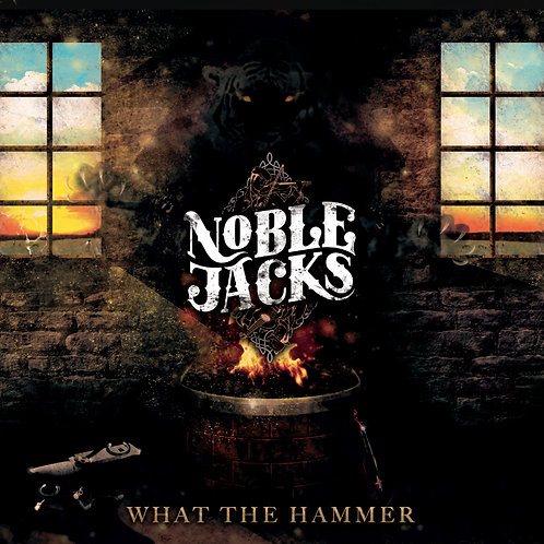 Noble Jacks - What The Hammer