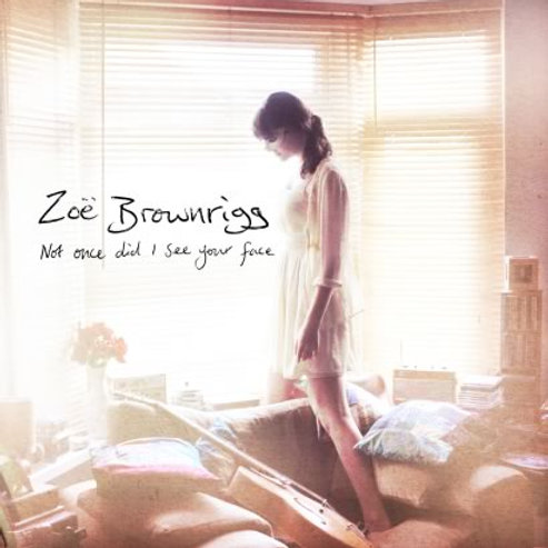Zoe Brownrigg - Not Once Did I See Your Face