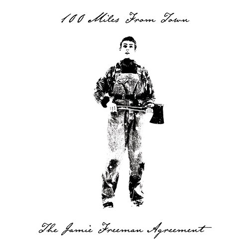Jamie Freeman Agreement - 100 Miles From Town