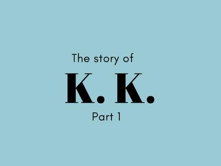 vol. 4 - K.K. <Part 1>