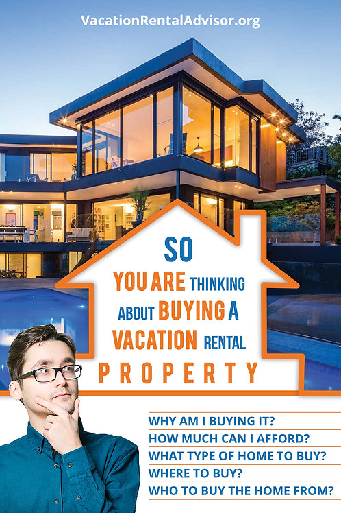 So you are thinking about buying a Vacation Rental Property - Report FREE -$1