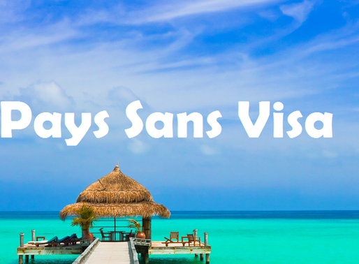 Pays sans visa pour les Marocains – Budget et destinations