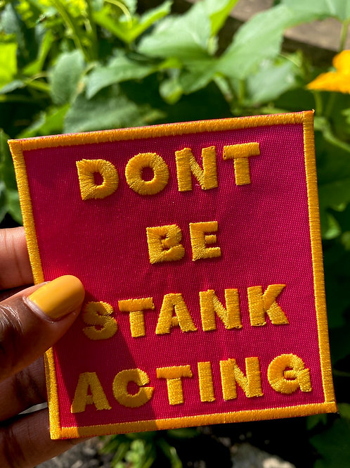 DONT BE STANK unisex patch