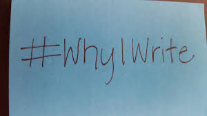 #WHY I WRITE - TELL US YOUR STORY