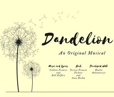 Dandelion: An Original Musical