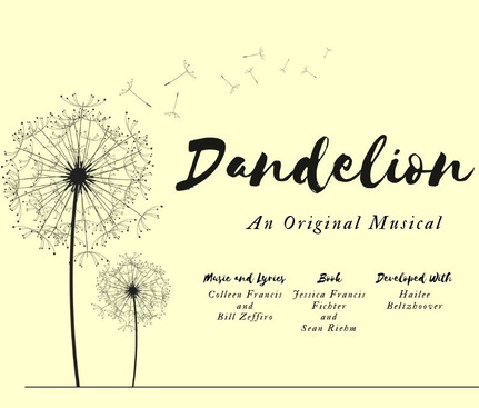 Dandelion: An Original Musical