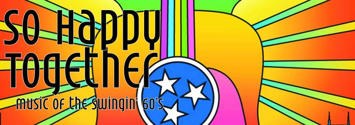 So Happy Together: Music of the Swingin' 60's