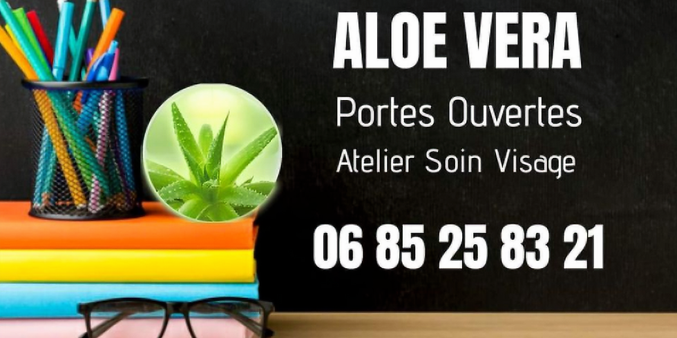 Portes Ouvertes Aloe + Atelier Soin Visage GRATUIT Sept 2020