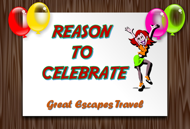 Reason to Celebrate with Great Escapes Travel
