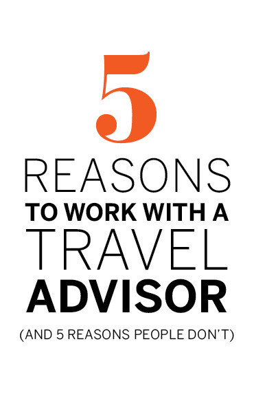 5 Reasons to work with a travel agent
