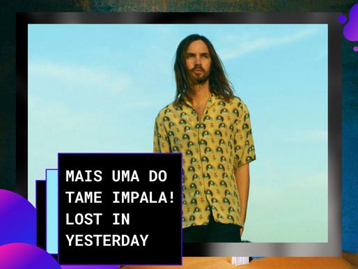 """O que """"Lost in Yesterday"""" indica a respeito do novo álbum do Tame Impala."""