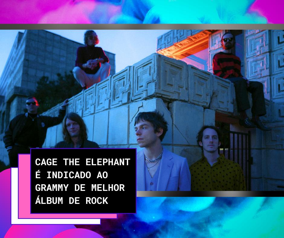 Cage the Elephant é indicado Grammy
