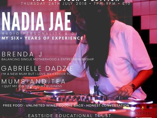 GIRLS IN POWER: THE HUSTLER'S EDITION WITH NADIA JAE, MUMS&TEA & GABRIELLE DADZIE 26/7/18
