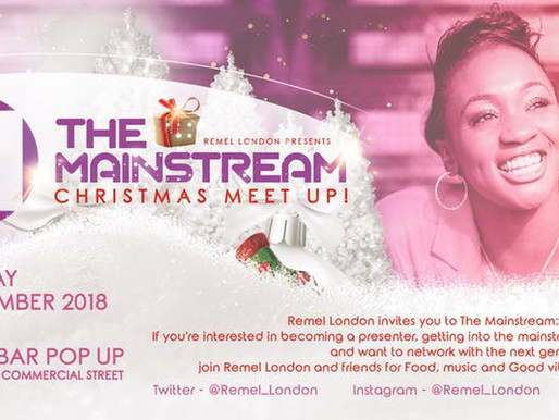 REMEL LONDON PRESENTS THE MAINSTREAM... : CHRISTMAS LINK UP! - 19/12/18