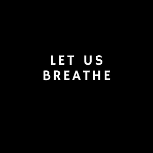 LET us breathe.png