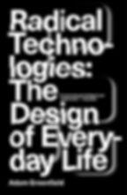 greenfield, adam, radical technologies (