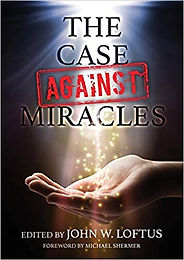 Book Review: The Case Against Miracles, Edited by John W. Loftus