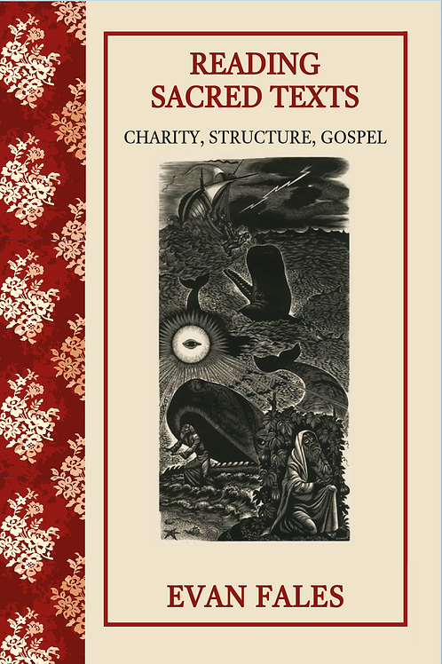 Reading Sacred Texts: Charity, Structure, Gospel