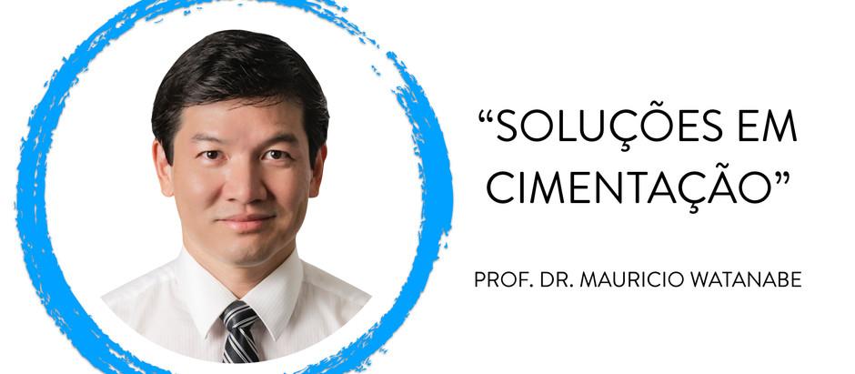 Soluções em Cimentação - Dr. Maurício Watanabe (Outubro 2019) - SUCESSO