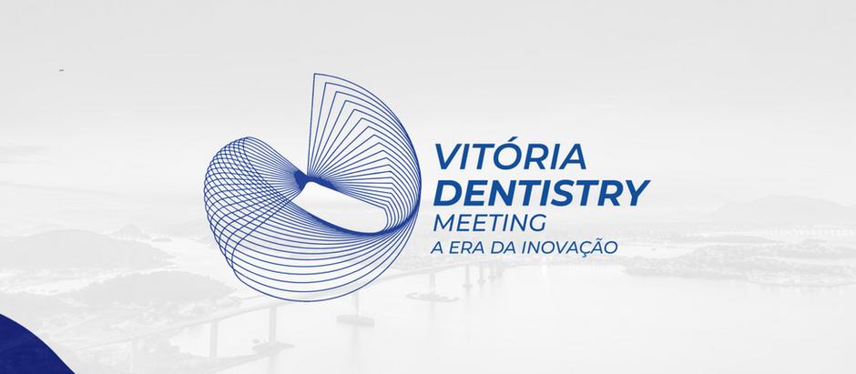 Vitória Dentistry Meeting - A era da Inovação -Foi um Sucesso